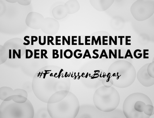 Fachwissen Biogas – Spurenelemente in der Biogasanlage
